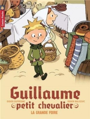 Guillaume le petit chevalier - La grande foire