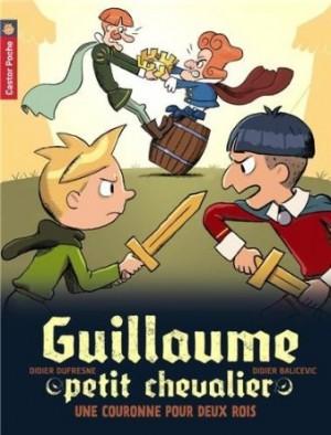 Guillaume le petit chevalier - Une couronne pour deux rois