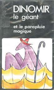 Dinomir le géant et le parapluie magique