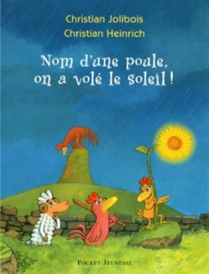 Album nom d une poule on a vol le soleil rallye - Image d une poule ...