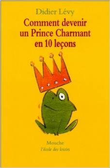 Roman comment devenir un prince charmant en 10 le ons - Comment cuisiner des cuisses de grenouilles ...