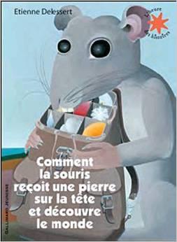 Album comment la souris re oit une pierre sur la t te et d couvre le monde rallye lecture en - Comment se debarrasser d une souris ...