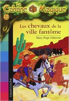 La Cabane Magique, Tome 13 Les chevaux de la ville fantôme