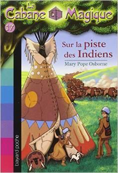 La Cabane Magique, Tome 17  Sur la piste des Indiens
