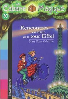 La Cabane Magique, Tome 30 Rencontres en haut de la tour Eiffel