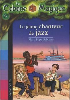 La Cabane Magique, Tome 37  Le jeune chanteur de jazz