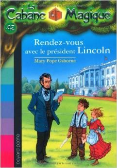 La Cabane magique - Tome 42  Rendez-vous avec le Président Lincoln