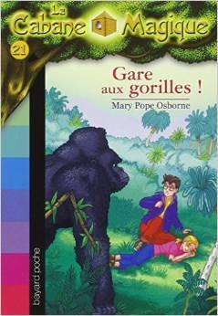 La cabane magique, tome 21 Gare aux gorilles !