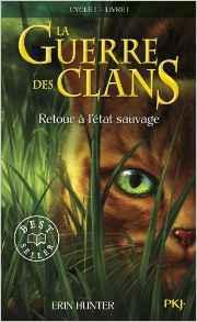 La guerre des clans - Tome 1 - Retour à l'état sauvage