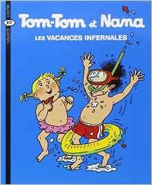 Tom Tom et Nana - les vacances infernales