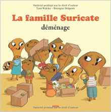 La famille suricate déménage.
