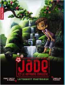 Jade et le royaume magique 3 Le torrent mustérieux