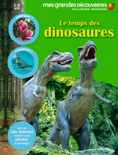 Le temps de dinosaures mes grandes découvertes