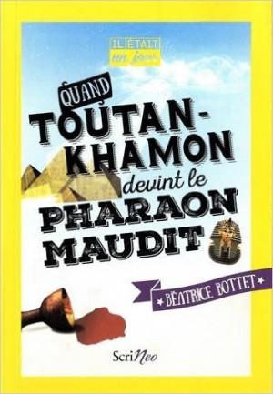 Quand Toutankhamon devint le pharaon maudit
