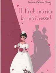Il faut marier la maitresse