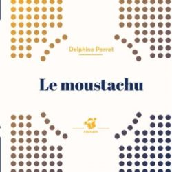 le-moustachu-delphine-perret
