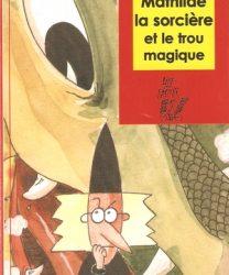 mathilde-la-sorciere-et-le-trou-magique