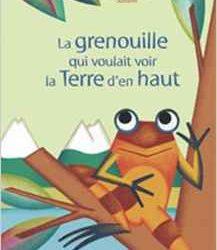 la-grenouille-qui-voulait-voir-la-terre-den-haut