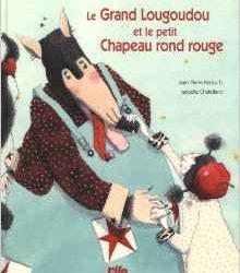le-grand-lougoudou-et-le-petit-chapeau-rond-rouge