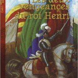 les-deux-vengeances-du-roi-henri