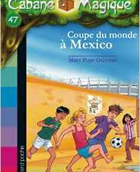 la-cabane-magique-47-coupe-du-monde-a-mexico