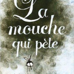 la-mouche-qui-pete
