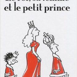 le-roi-sa-femme-et-le-petit-prince