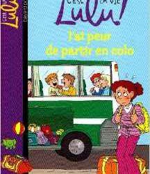 C'est la vie Lulu ! J'ai peur de partir en colo