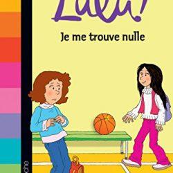 C'est la vie Lulu ! Je me trouve nulle