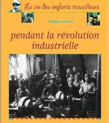 La vie des enfants pendant la Révolution Industrielle