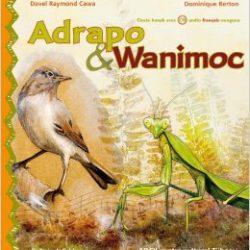 Adrapo et Wanimoc