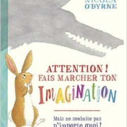 Attention ! Fais marcher ton imagination