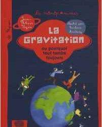 La gravitation ou pourquoi tout tombe toujours...