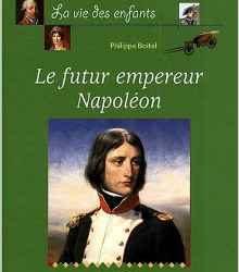 La vie des enfants - Le futur empereur Napoléon