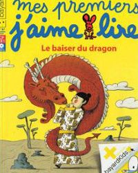Le baiser du dragon - Mes premiers j'aime lire