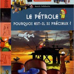 Le pétrole. Pourquoi est-il si précieux