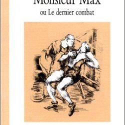 Monsieur Max ou le dernier combat