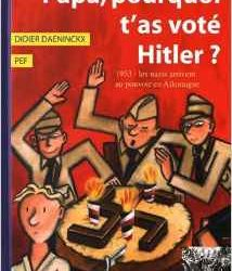 Papa, pourquoi t'as voté Hitler