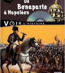 Voir l'histoire - De Bonaparte à Napoléon
