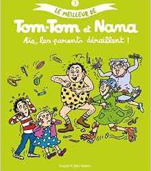Le meilleur de Tom-Tom et Nana - Aïe, les parents déraillent !