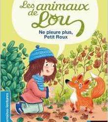 Les animaux de Lou Ne pleure plus Petit Roux !