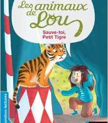 Les animaux de Lou Sauve-toi, Petit Tigre !