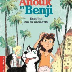 Les aventures d'Anouk et Benji Enquête sur la croisette