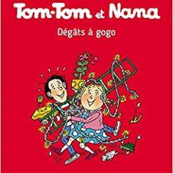 Tom-Tom et Nana Dégâts à Gogo !