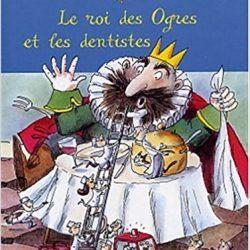 le roi des ogres et les dentistes