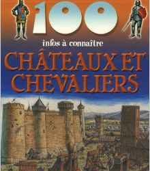 100 infos à connaître - Châteaux et chevaliers
