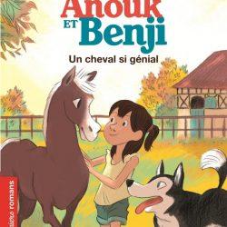 Aventures d'Anouk et Benji (Les) Un cheval si génial