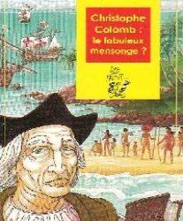 Christophe Colomb le fabuleux mensonge