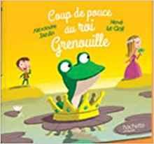 Coup de pouce au roi Grenouille