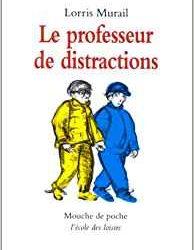 Le professeur de distractions